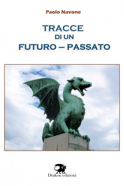 Tracce di un futuro passato - Paolo Navone